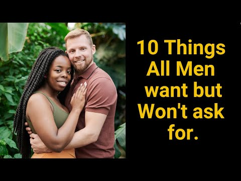 10 Things Men Want in a Relationship but Never Ask for.