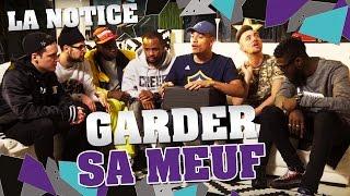 Video LA NOTICE - GARDER SA MEUF MP3, 3GP, MP4, WEBM, AVI, FLV November 2017
