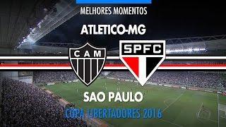 Melhores Momentos - Atlético-MG 2 x 1 São Paulo - Libertador...