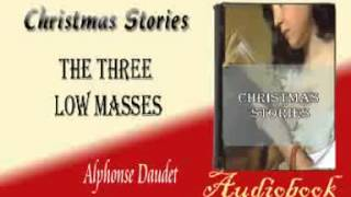 The Three Low Masses Alphonse Daudet Audiobook Christmas Stories