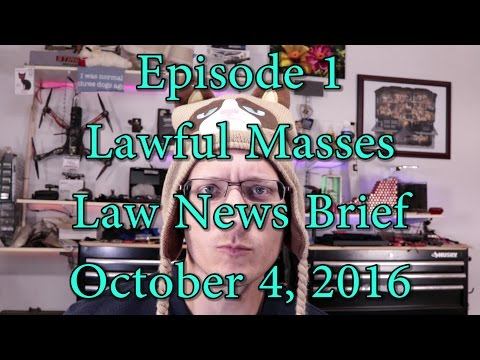 Episode 1: Lawful Masses Law News Brief - October 4, 2016