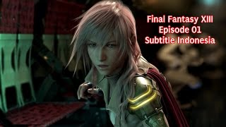 Nonton Final Fantasy Xiii   Episode 1 Subtitle Indonesia  Penghapusan Dan Penyelamatan  Film Subtitle Indonesia Streaming Movie Download