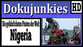 Die Gefährlichsten Piraten der Welt - Nigeria