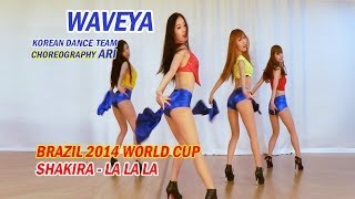 Video Waveya Shakira - La La La (Brazil 2014 World cup) Choreography Ari MP3, 3GP, MP4, WEBM, AVI, FLV Juli 2018