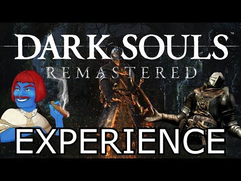 THE DARK SOULS REMASTERED EXPERIENCE