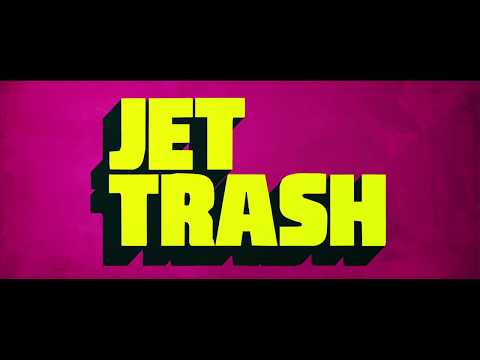 Jet Trash (2016) Official Trailer