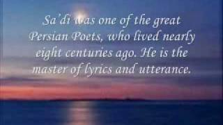 A love poem of Sa'di read by: Bahman Solati The fire of love آتش عشق سعدی Iran Poetry Abū-Muḥammad Muṣliḥ al-Dīn bin...