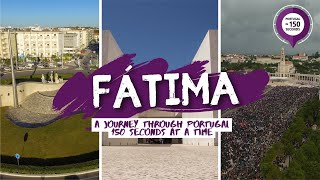 Fatima Portugal  city photos gallery : Portugal in 150 Seconds - Fátima (2016)