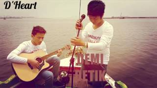 Video Band Pendatang Baru Terpopuler D'Heart_Demi Detik MP3, 3GP, MP4, WEBM, AVI, FLV Juli 2018