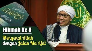 Video Hikmah Ke 8 : Mengenal Allah dengan Jalan Ma'rifat | Buya Yahya | Kitab Al Hikam | 1 September 2017 MP3, 3GP, MP4, WEBM, AVI, FLV Oktober 2018