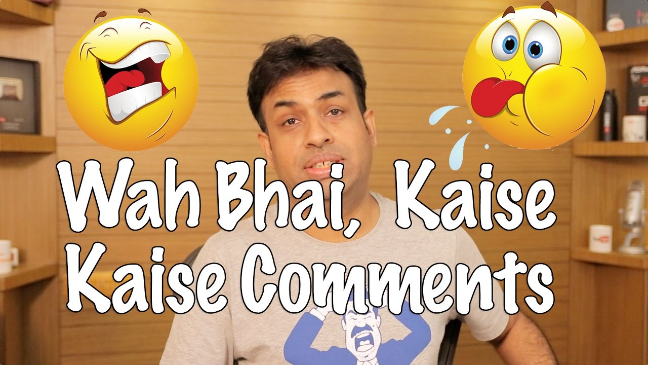 #1 Wah Bhai Kaise Kaise Comments (Hyderabadi Hindi)