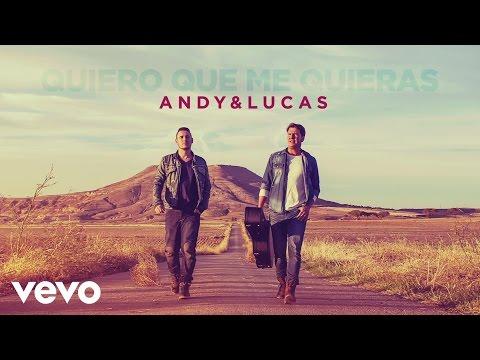 Letra Quiero que me quieras Andy y Lucas