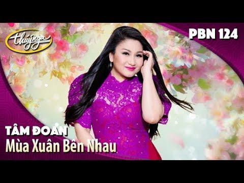 PBN 124 | Tâm Đoan - Mùa Xuân Bên Nhau (Thanh Sơn) - Thời lượng: 5 phút, 3 giây.