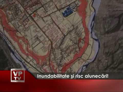 Inundabilitate şi risc alunecări!