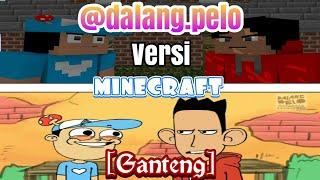 Video @dalang.pelo versi minecraft[Ganteng] | By Elfan Eka MP3, 3GP, MP4, WEBM, AVI, FLV Juni 2018