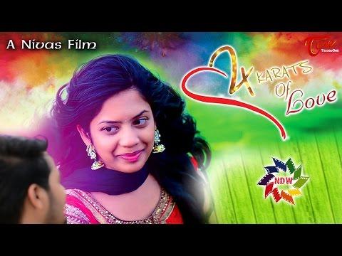 24 Karats Of Love    Latest Telugu Short Film 2017    By Nivas
