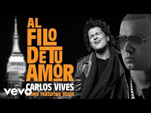 Letra Al Filo de Tu Amor (Remix) Carlos Vives Ft Wisin