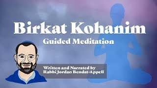 Birkat Kohanim Guided Meditation