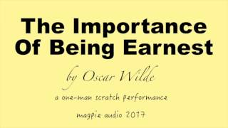 The Importance of Being Earnest Audiobook One Man Scratch Version