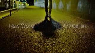 Aviv Geffen - אביב גפן - עולם חדש - קליפ