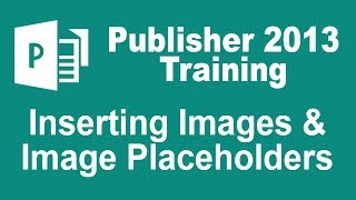 Video Microsoft Publisher 2013 Tutorial - Inserting Images and Image Placeholders MP3, 3GP, MP4, WEBM, AVI, FLV Juli 2018
