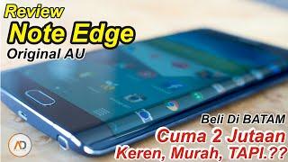 Video REVIEW Galaxy Note Edge [BATAM] Keren, MURAH, TAPI..?? MP3, 3GP, MP4, WEBM, AVI, FLV Februari 2018