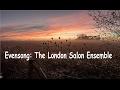 Evensong: The London Salon Ensemble. (Alternative Video Version)
