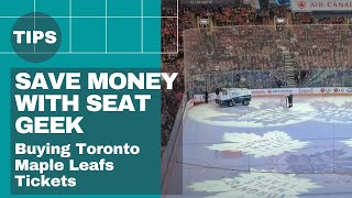 Using Seat Geek to buy Toronto Maple Leafs Tickets to surprise my Dad