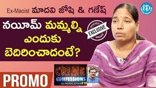 Video Ex-Maoist Madhavi Joshi & Ganesh Interview - Promo || Crime Confessions With Muralidhar #10 MP3, 3GP, MP4, WEBM, AVI, FLV Maret 2019