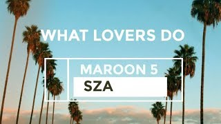 Maroon 5 - What Lovers Do (Lyric Video) ft. SZA