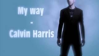My Way - Calvin Harris (Vevo Lyrics) Video