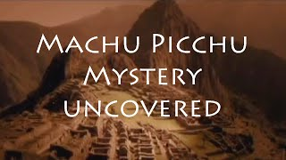 Machu Picchu Peru  city images : Machu Picchu Documentary: The Mysteries Uncovered of Machu Picchu