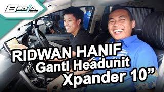 Download Video Pemasangan Head Unit di Mobil Xpander Milik Ridwan Hanif MP3 3GP MP4