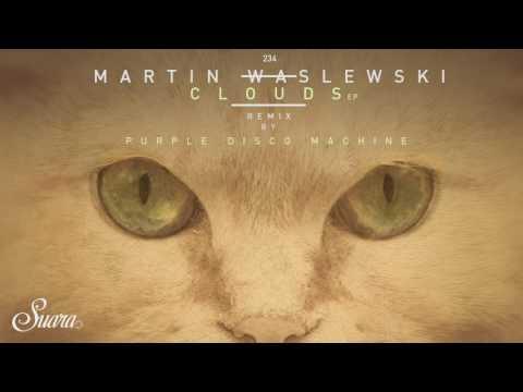 Martin Waslewski - Clouds (Original Mix) [Suara]