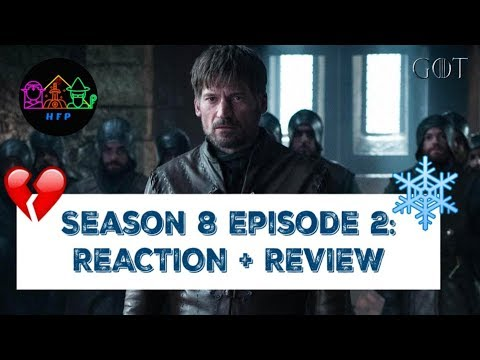 Calm before the Storm: Game of Thrones Season 8 Episode 2 Reaction & Review