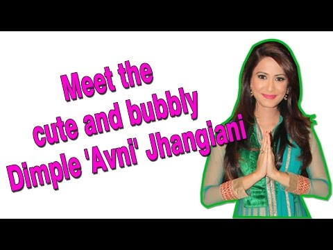 Meet the cute and bubbly Dimple 'Avni' Jhangiani