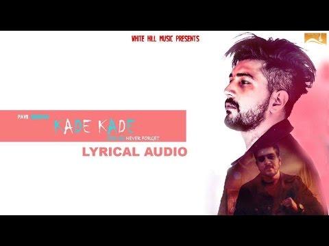 Kade Kade Songs mp3 download and Lyrics