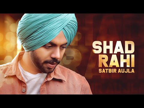Shad Rahi : Satbir Aujla | Tanya ( Full Song ) Latest Punjabi Songs 2019 | Geet MP3