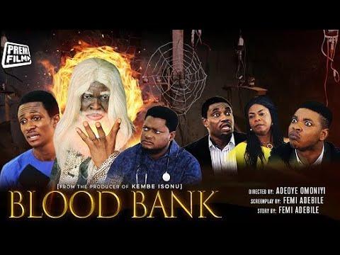 BLOOD BANK - Written & Produced by Femi Adebile - Latest Nigerian Movie
