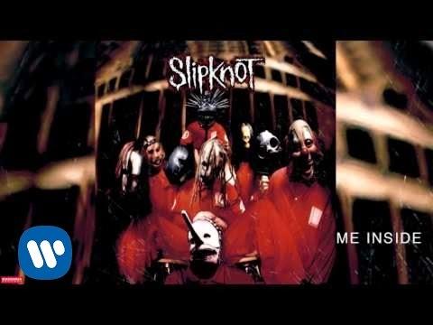 Slipknot - Me Inside (Audio)