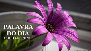 Mensagem de reflexão - PALAVRA DO DIA 12/07/2019 - MENSAGEM DE BOM DIA MOTIVACIONAL PARA REFLEXÃO DE VIDA GOOD MORNING DAY