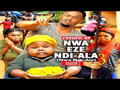 RETURN OF NWA EZE NDI ALA 3 | LATEST 2019 NOLLYWOOD MOVIES