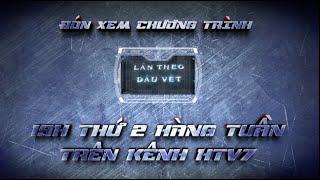 LẦN THEO DẤU VẾT - TRAI LER (06/7/15), dong tay promotion, giai tri truyen hinh