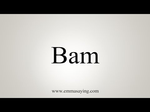 How To Pronounce Bam
