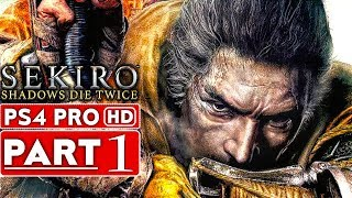 SEKIRO SHADOWS DIE TWICE Gameplay Walkthrough Part 1 [1080p HD PS4 PRO] - No Commentary