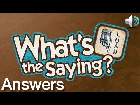 What's the Saying? Answers Levels 160-165