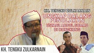 Video KH.Tengku Zulkarnain Bongkar Dalang Penolakan Ustadz Abdul Somad di Hongkong MP3, 3GP, MP4, WEBM, AVI, FLV April 2019