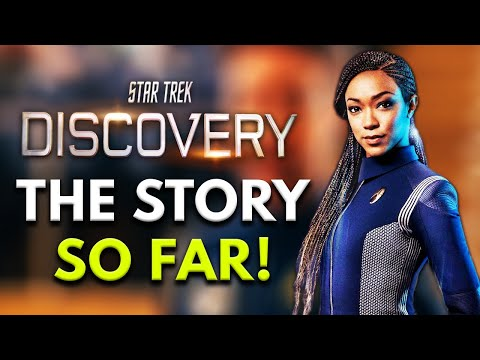 Star Trek Discovery - The STORY So Far!