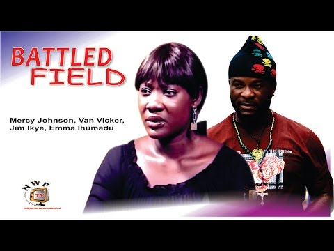 Battle Field    - Nigerian Nollywood Movie