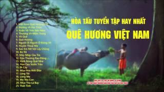 Nhạc Quê Hương Không Lời  Hòa Tấu Quê Hương Việt Nam Hay NhấtNhững bản nhạc đi cùng năm tháng và quen thuộc với mỗi người Việt Nam chúng ta: